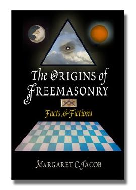 Origins of Freemasonry by Margaret Jacob