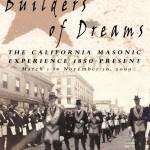 """Builders of Dreams"" at the California Grand Lodge"