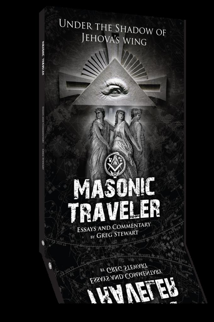 Masonic Traveler - the book by Greg Stewart