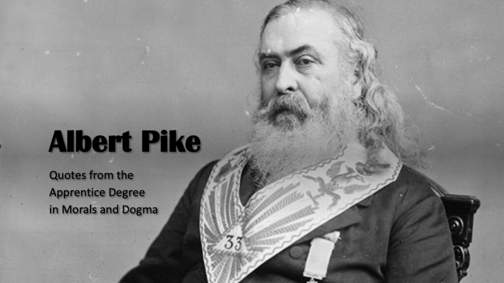 Quotes from Albert Pike on the apprentice degree