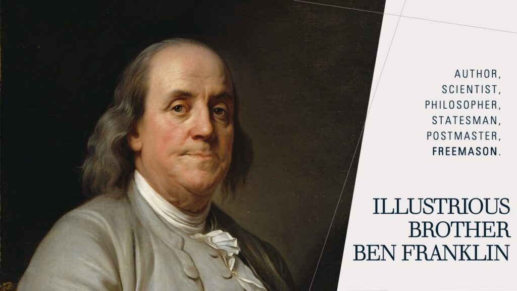 Statesman, postmaster, Freemason: Ben Franklin.