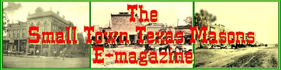 The Small Town Texas Masons E-Magazine
