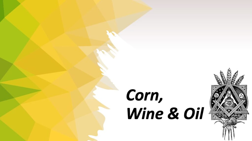 Corn Wine and Oil in Freemasonry